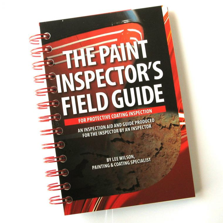 THE PAINT INSPECTOR'S FIELD GUIDE Surface Cleanliness  Surface Roughness, Profile / Cleanliness Inspection