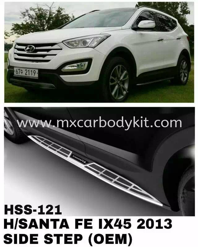 HYUNDAI SANTA FE IX45 2013 SIDE STEP OEM SIDE STEP ACCESSORIES AND AUTO PARTS
