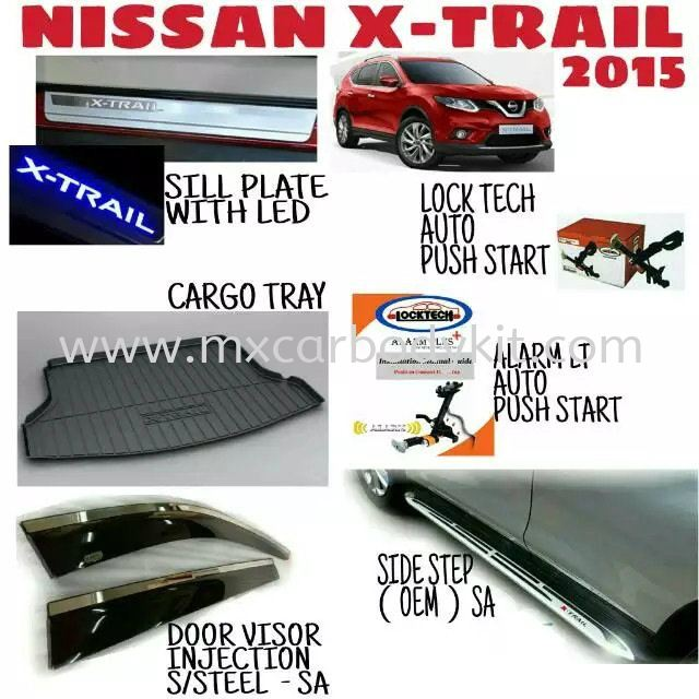 NISSAN X-TRAIL 2015 CAR ACCESSORIES & PARTS ACCESSORIES AND AUTO PARTS Johor, Malaysia, Johor Bahru (JB), Masai. Supplier, Suppliers, Supply, Supplies | MX Car Body Kit