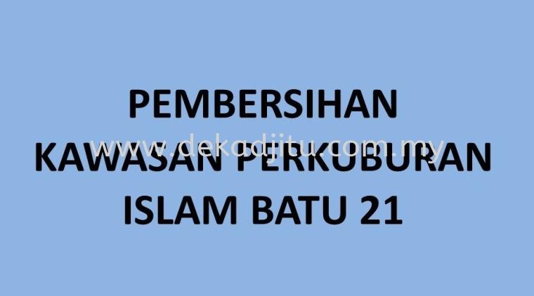 PEMBERSIHAN KAWASAN PERKUBURAN ISLAM BATU 21 2016