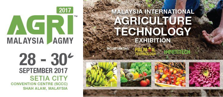 AGRI MALAYSIA 2017 - MALAYSIA INTERNATIONAL AGRICULTURE TECHNOLOGY EXHIBITION September 2017