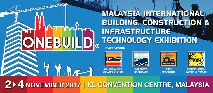 ONEBUILD 2017 -  MALAYSIA INTERNATIONAL BUILDING, CONSTRUCTION & INFRASTRUCTURE TECHNOLOGY EXHIBITION November 2017