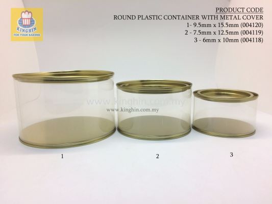 ROUND PLASTIC CONTAINER WITH METAL COVER