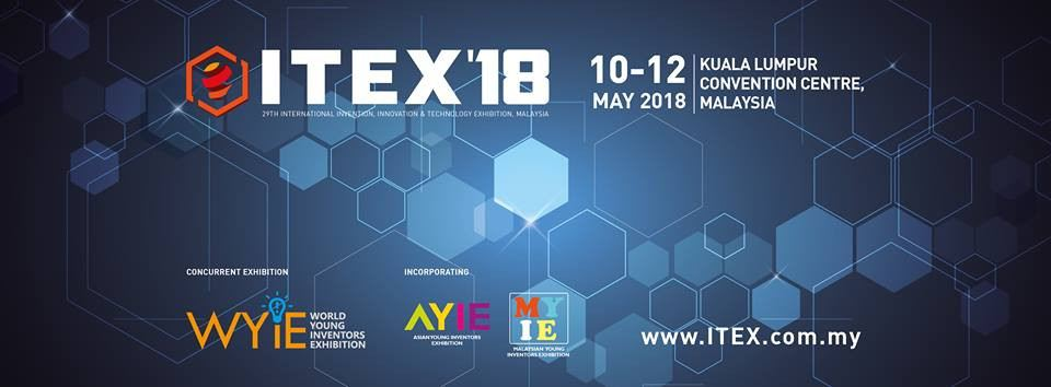29th International Invenion Innovation & Technology Exhibition 2018 ( ITEX Malaysia 2018 )) May 2018 Year 2018 Past Listing