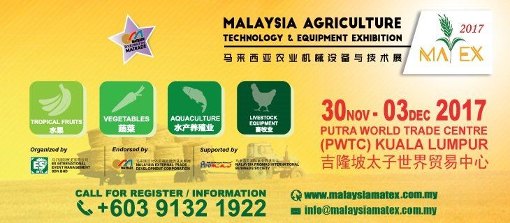 Malaysia Agriculture Technology and Equipment Exhibition (MATEX) November 2017 Year 2017 Past Listing