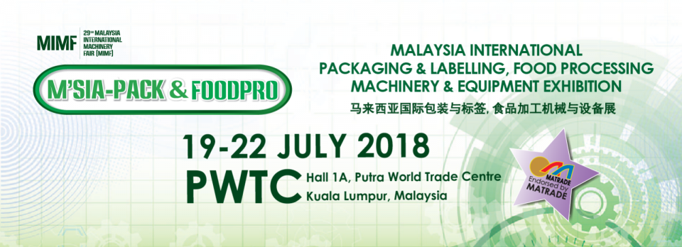 Malaysia International Packing & Labelling, Food Processing & Bakery Equipment Exhibition July 2018