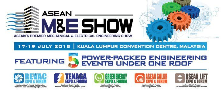 Asean's Premier Mechanical & Electrical Engineering Show (ASEAN M&E 2018) July 2018