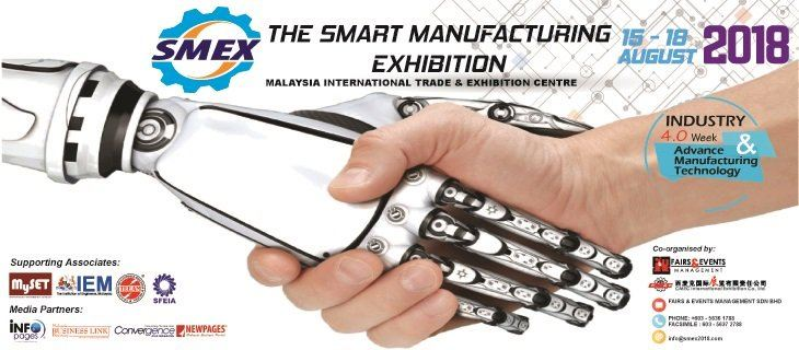 Smart Manufacturing Technology Malaysia 2018 (SMEX 2018) August 2018