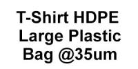 T-Shirt HDPE Large Plastic Bag @ 35um Shopping Bags Plastic Bags & Garbage Bags