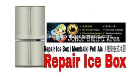 Repair Ice Box, Repair Refrigerator, Repair Fridge