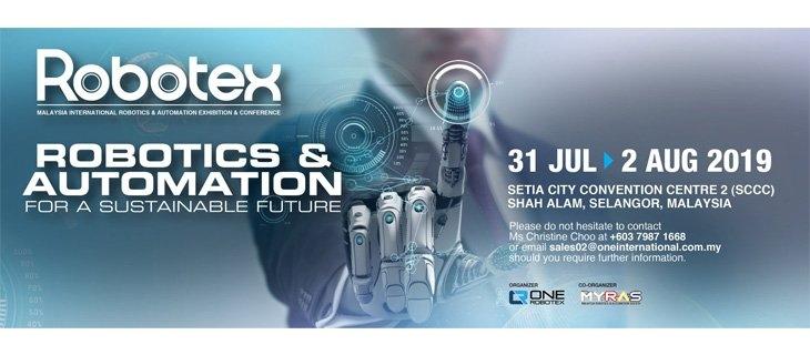ROBOTEX 2019 ¨C Malaysia International Robotics & Automation Exhibition & Conference July 2019