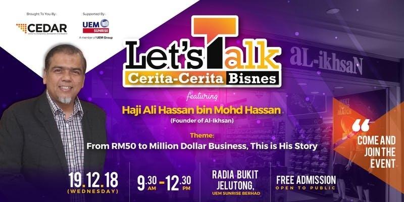 Let��s Talk: Cerita-Cerita Bisnes Feat. Tuan Haji Ali Bin Hassan (Founder of AL-IKHSAN) �C ��From RM50