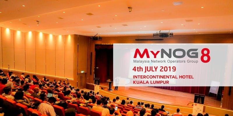 MyNOG-8 Conference 2019 July 2019