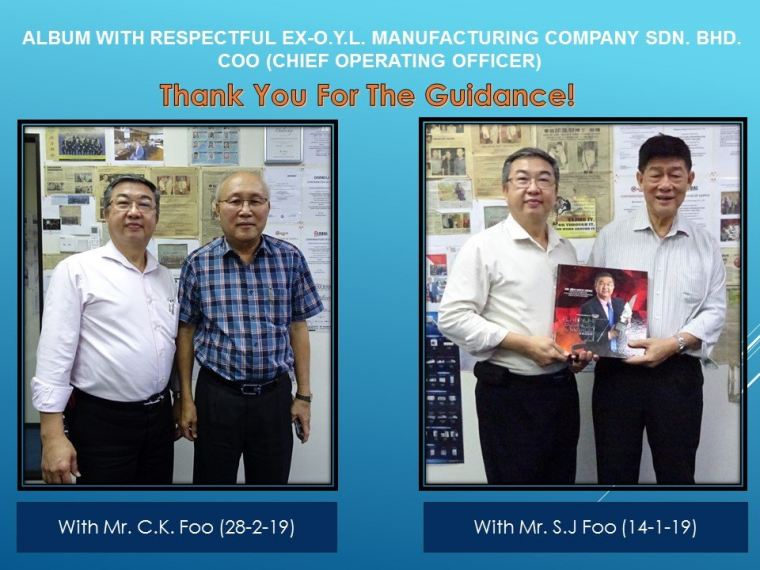 RESPECTFUL EX-O.Y.L. MANUFACTURING COMPANY SDN. BHD. COO (CHIEF OPERATING OFFICER) VISIT