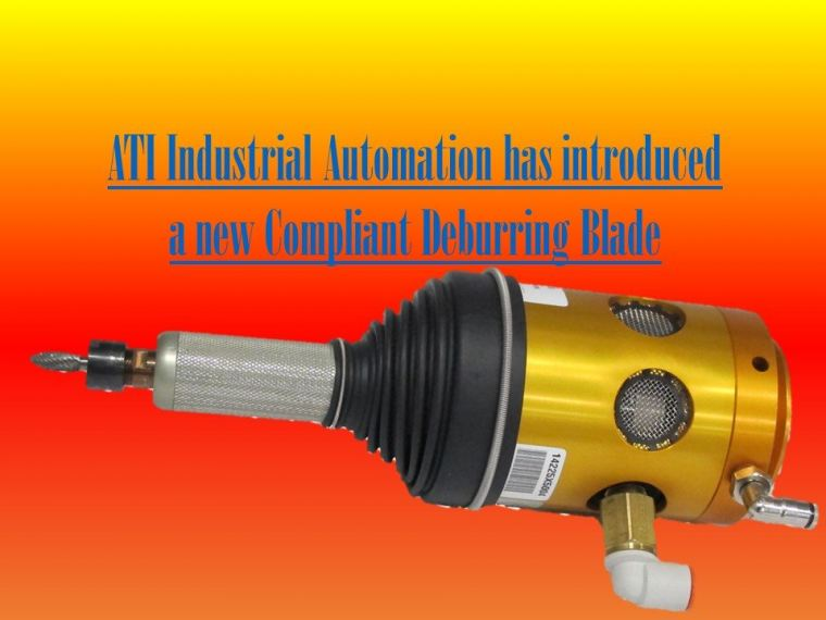 ATI Industrial Automation has introduced a new Compliant Deburring Blade