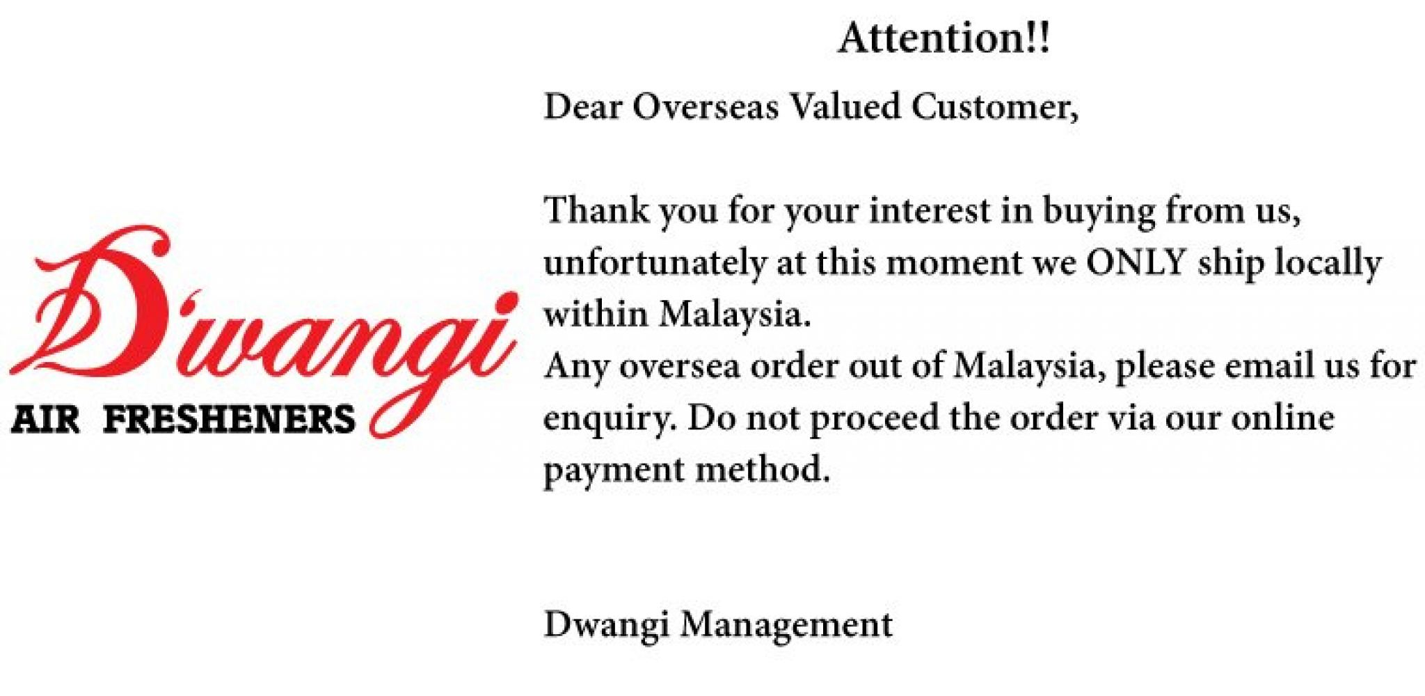 We ONLY ship locally within Malaysia!