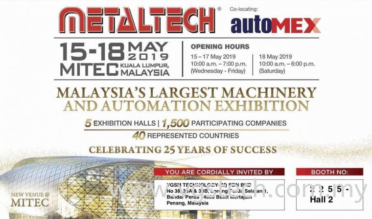 Visit us VGSM Technology @ Booth 2255 (Hall 2) METALTECH 2019 at MITEC Kuala Lumpur, Malaysia.