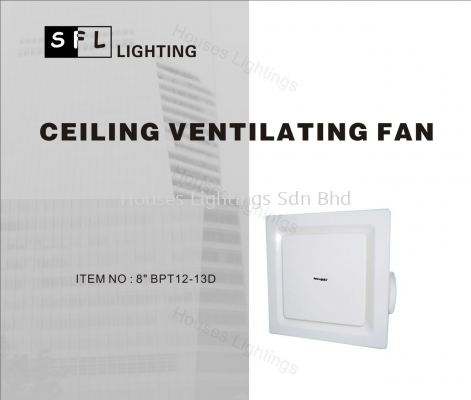 "SFL Ventilation Fan 8"" Ceiling (BPT12-3D)"