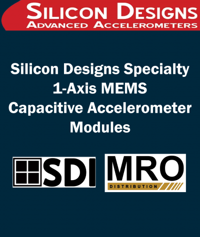 Silicon Designs Specialty 1-Axis MEMS Capacitive Accelerometer Modules