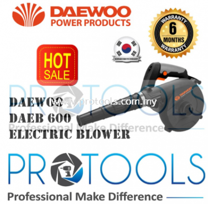 DAEWOO 600W ELECTRIC BLOWER (DAEB600) - HOME USAGE - 6 MONTH WARRANTY