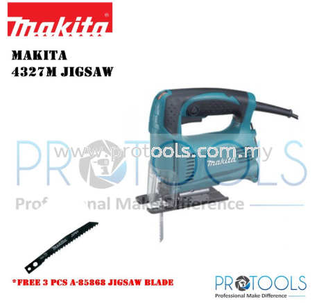 Makita 4327M Jig Saw (12 Month Warranty) FOC 3 PCS MAKITA JIGSAW BLADE