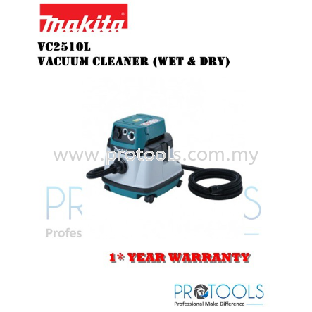 MAKITA VC2510L VACUUM CLEANER (WET & DRY) - 1 YEAR WARRANTY