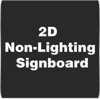 2D Non-Lighting Signboard