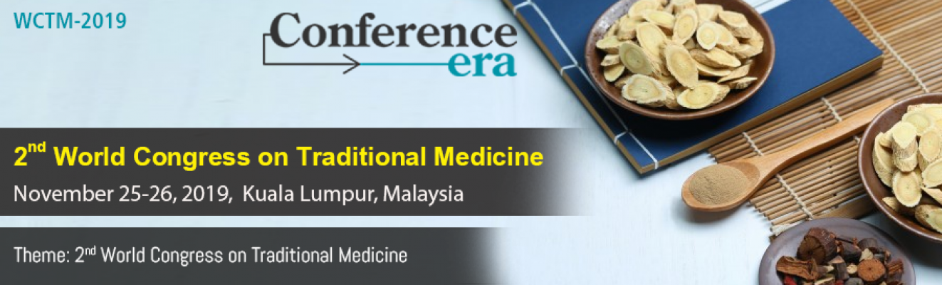 2nd World Congress on Traditional Medicine (WCTM-2019)