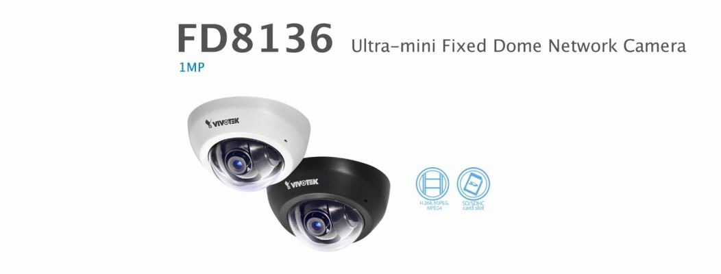 FD8136. Vivotek Ultra-Mini Fixed Dome Camera
