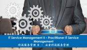 IT Service Management II - Practitioner IT Service Management Prof. Degree in IT (Part Time) Degree in Information Technology