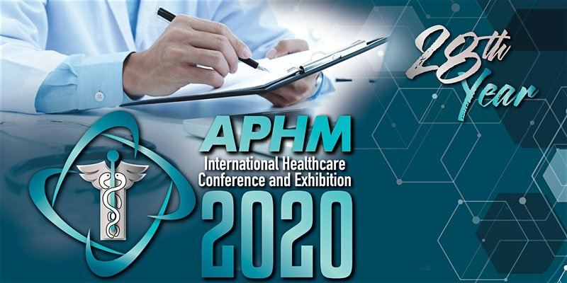 APHM International Healthcare Conference and Exhibition 2020  June 2020