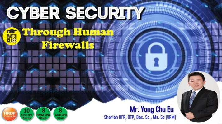 Financial Master Class-Cyber Security-Building and Enhancing Cyber Resilience Through Human Firewall