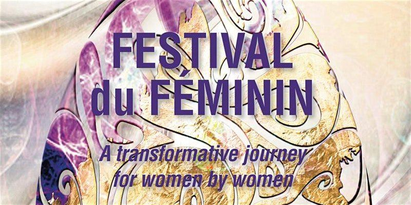 Festival du F��minin: A Transformative Journey For Women By Women