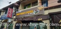 ONLY WANT COFFEE PVC signboard PVC Board Emboss Wording / Logo Signboard
