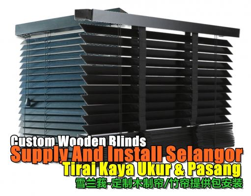 Selangor Custom Wooden Blinds With Install