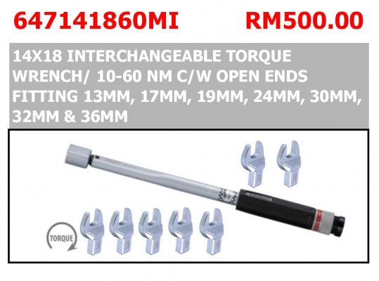14X18 INTERCHANGEABLE TORQUE WRENCH/ 10-60 NM C/W OPEN ENDS FITTING 13MM, 17MM, 19MM, 24MM, 30MM, 32MM & 36MM P/N: 647141860MI