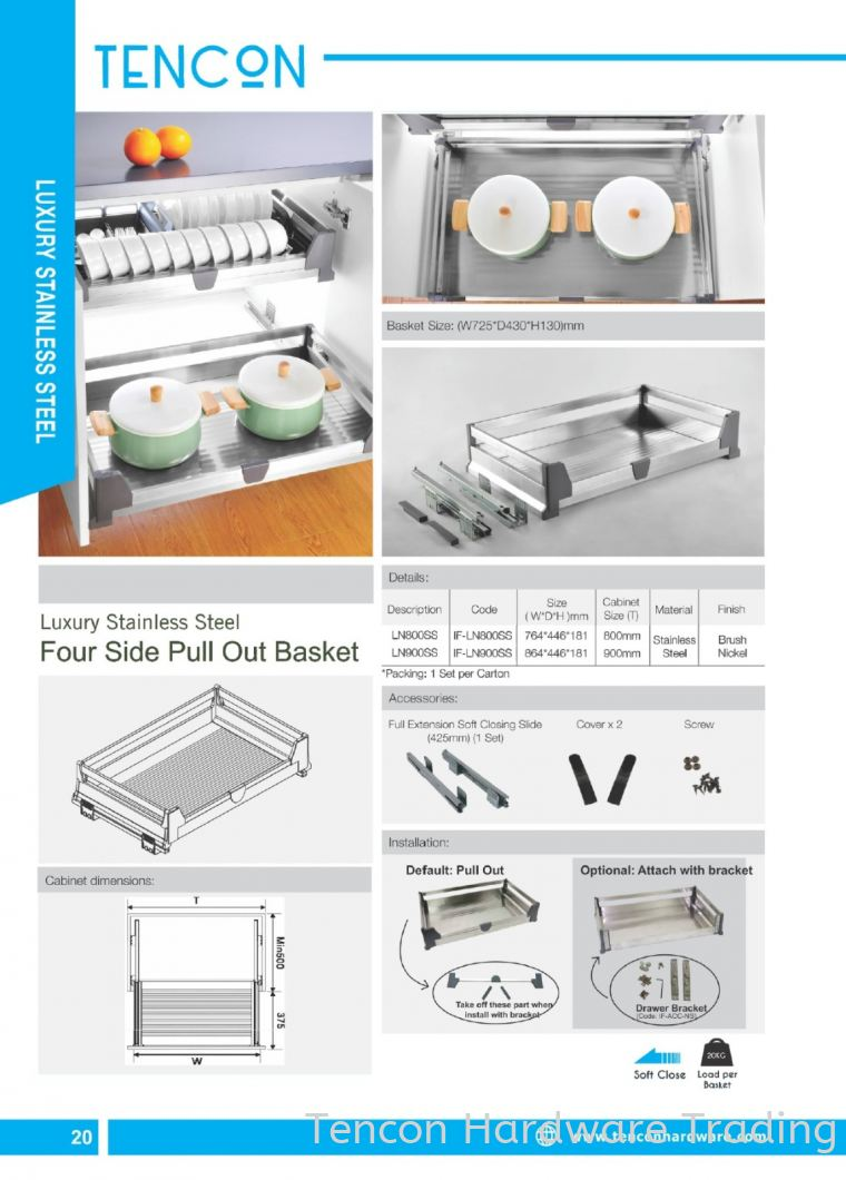 Four Side Pull Out Basket (800mm LN800SS, 900mm LN900SS) Four Side Pull Out Basket (800mm LN800SS, 900mm LN900SS) $$$ Luxury Stainless Steel (stainless steel SUS201, Soft Close) TENCON Kitchen Cabinet