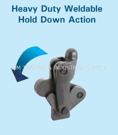 Heavy Duty Weldable (Hold Down Action)
