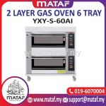 2 Layer Gas Oven 6 Tray YXY-S-60AI