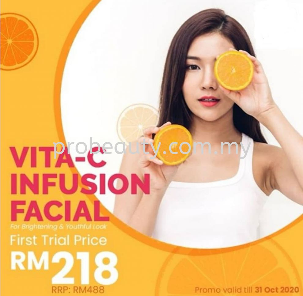 Vita-C Infusion Facial RM218 (First Trial Price)