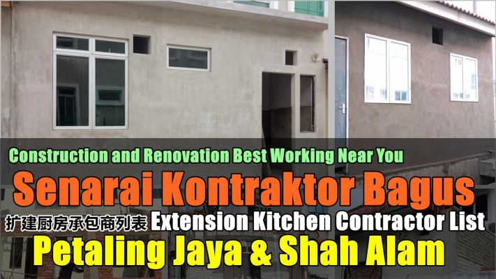 Contractor Extension Kitchen And Renovation In Petaling Jaya & Shah Alam