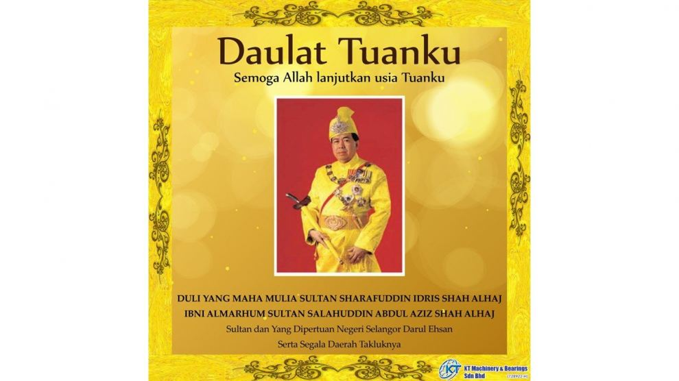 Heartiest congratulations and best wishes to His Royal Highness Sultan Sharafuddin Idris Shah Al-Haj