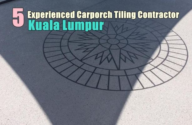 Recommended 5 Experienced For CarPorch Mosaic In Kuala Lumpur