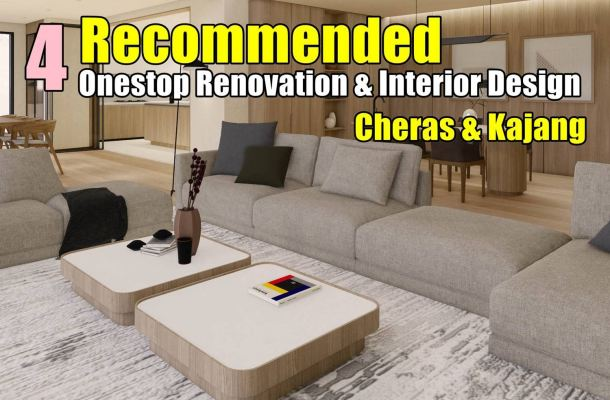 4 Recommended One Stop Renovation Cheras & Kajang
