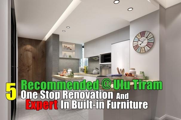 5 Recommended One Stop Interior Service & Expert In  Custom Furniture Ulu Tiram