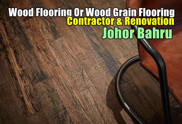 Wood Grain Or Wooden  Flooring Supply & Install Johor Bahru