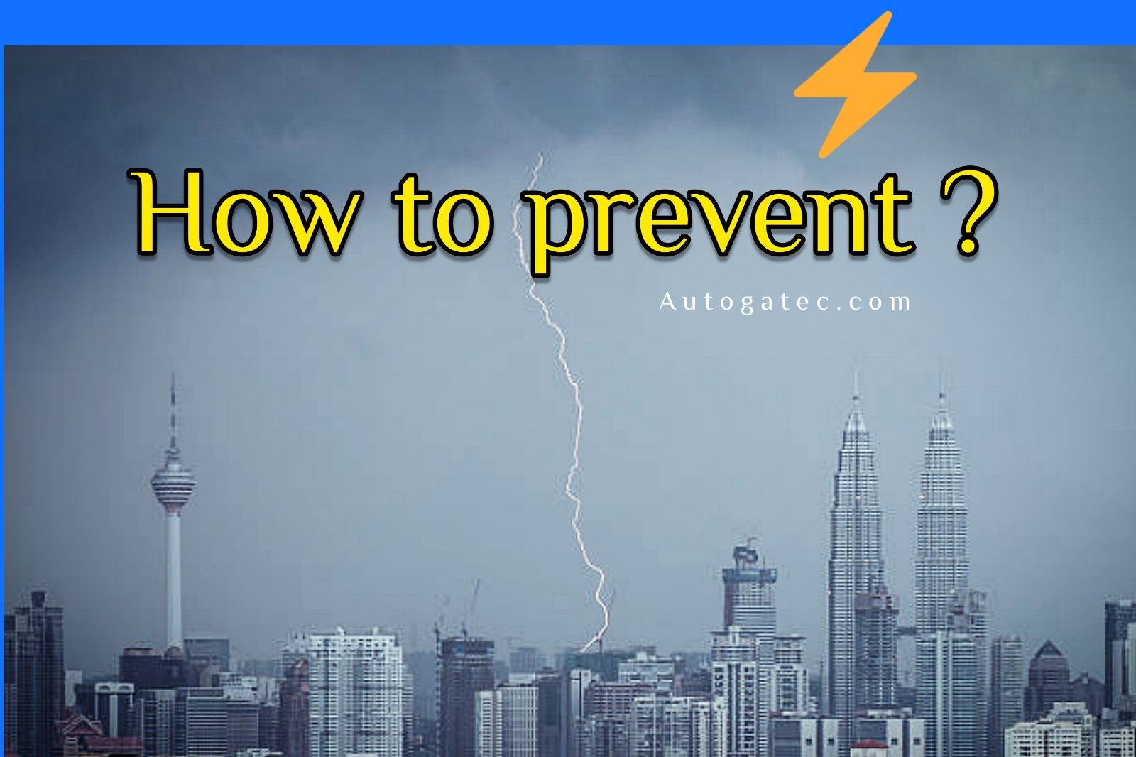 How to Prevent lightning strike ?