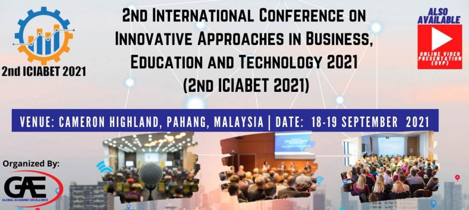 2nd International Conference on Innovative Approaches in Business, Education and Technology 2021 September 2021