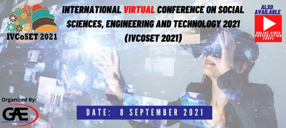 International Virtual Conference on Social Sciences, Engineering and Technology 2021 (IVCoSET 2021) September 2021