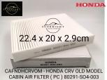 CAFNDHCRVOM - HONDA CRV OLD MODEL CABIN AIR FILTER ( PC ) 80291-SO4-003